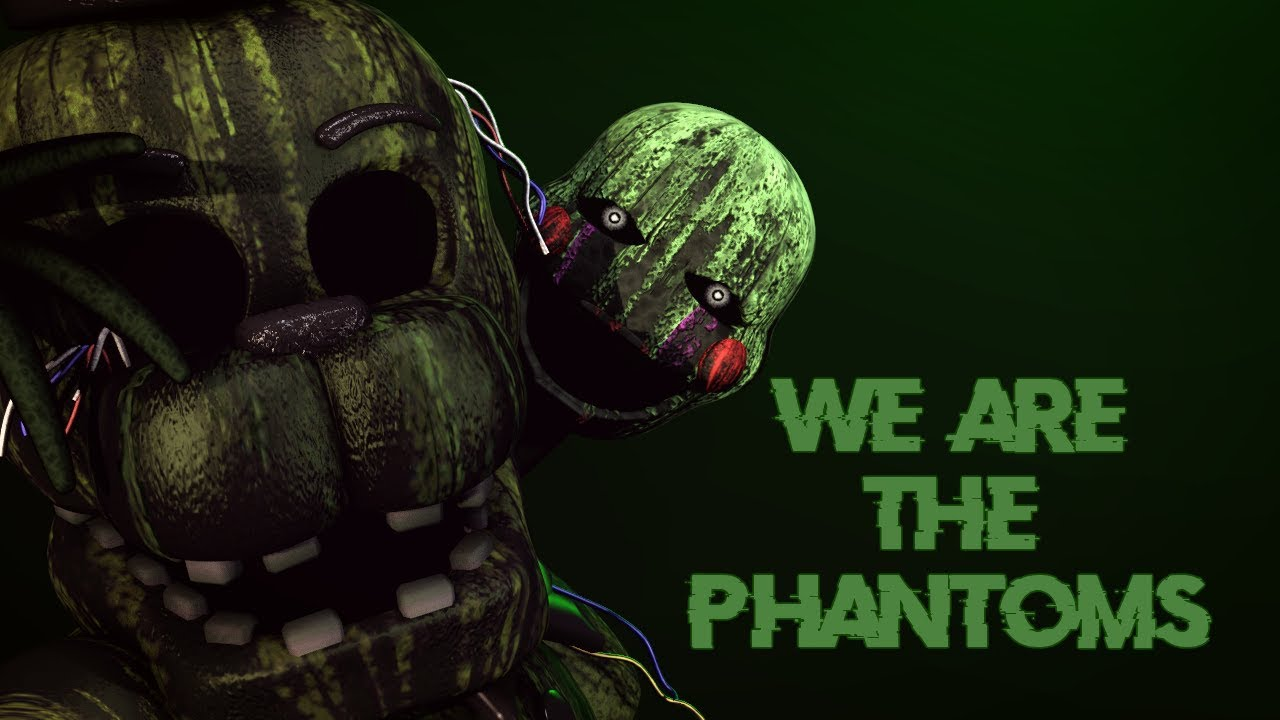 fnaf 3 song we are the phantoms